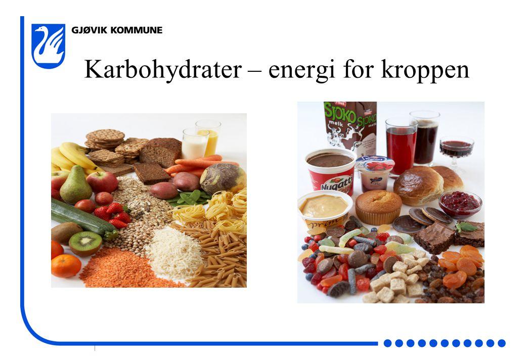 | Karbohydrater – energi for kroppen