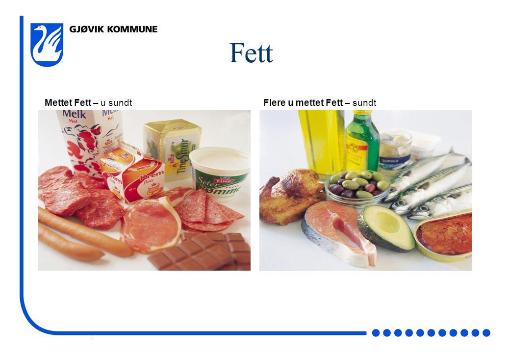| Fett Mettet Fett – u sundtFlere u mettet Fett – sundt