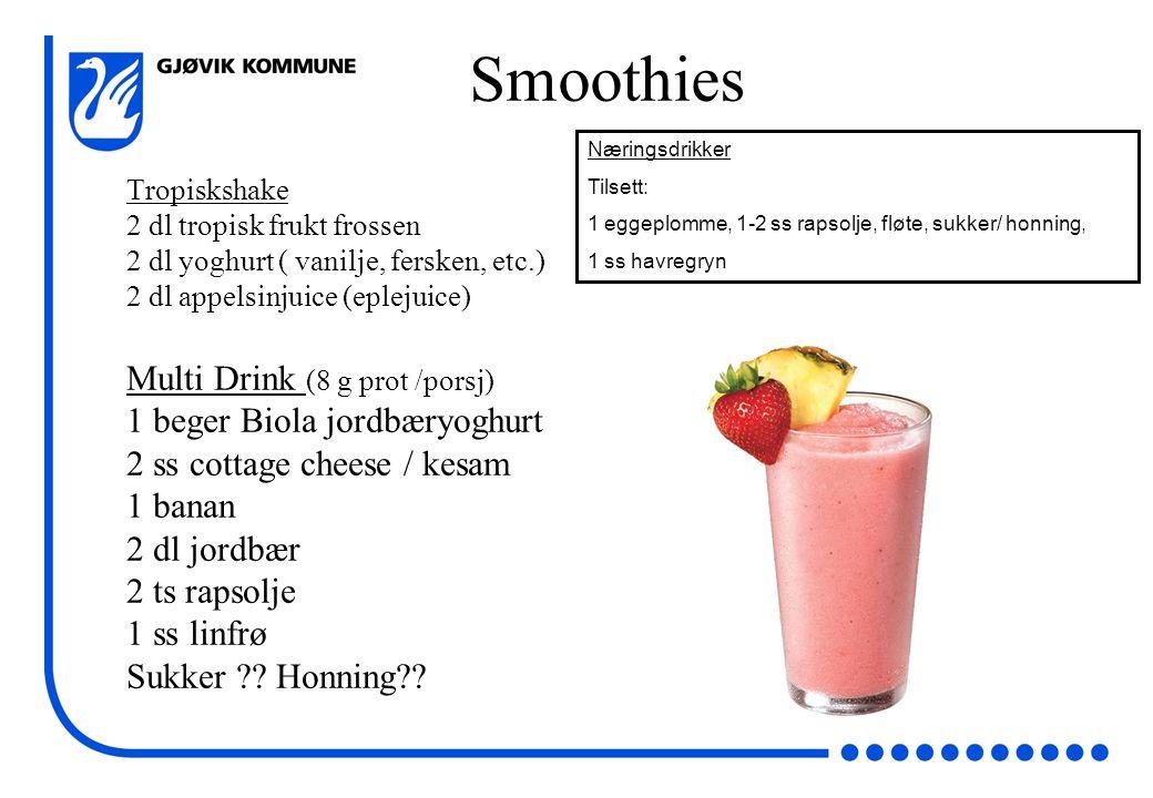 Smoothies Tropiskshake 2 dl tropisk frukt frossen 2 dl yoghurt ( vanilje, fersken, etc.) 2 dl appelsinjuice (eplejuice) Multi Drink (8 g prot /porsj)