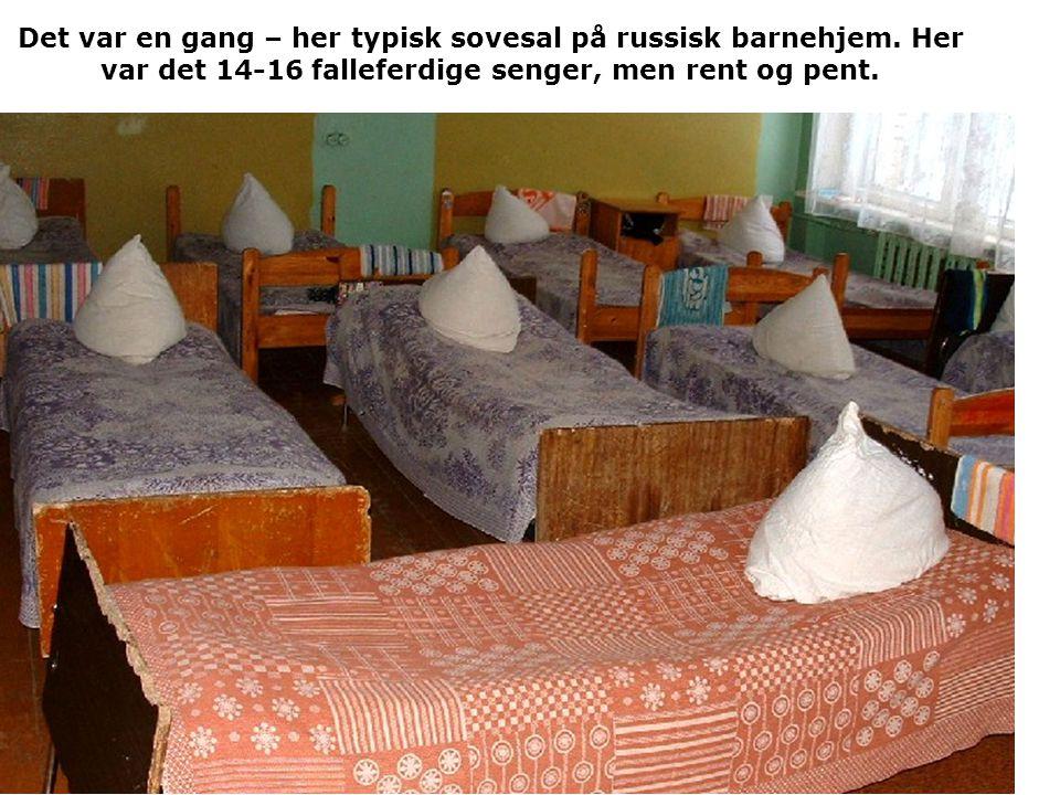 Det var en gang – her typisk sovesal på russisk barnehjem. Her var det 14-16 falleferdige senger, men rent og pent.
