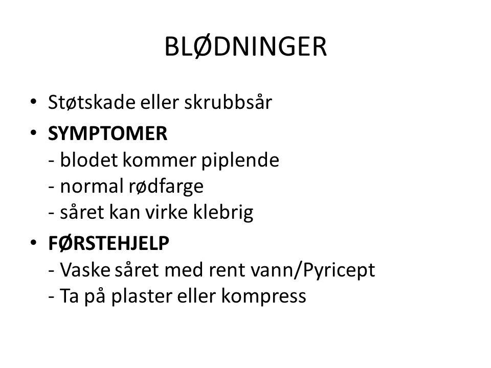 BLØDNINGER • VENEBLØDNING • SYMPTOMER - Blodet kommer jevnt - Mørk rødfarge - Dype kutt • FØRSTEHJELP - Såret renses med rent vann/Pyricept - Ved små kutt dekkes med plaster e.l.