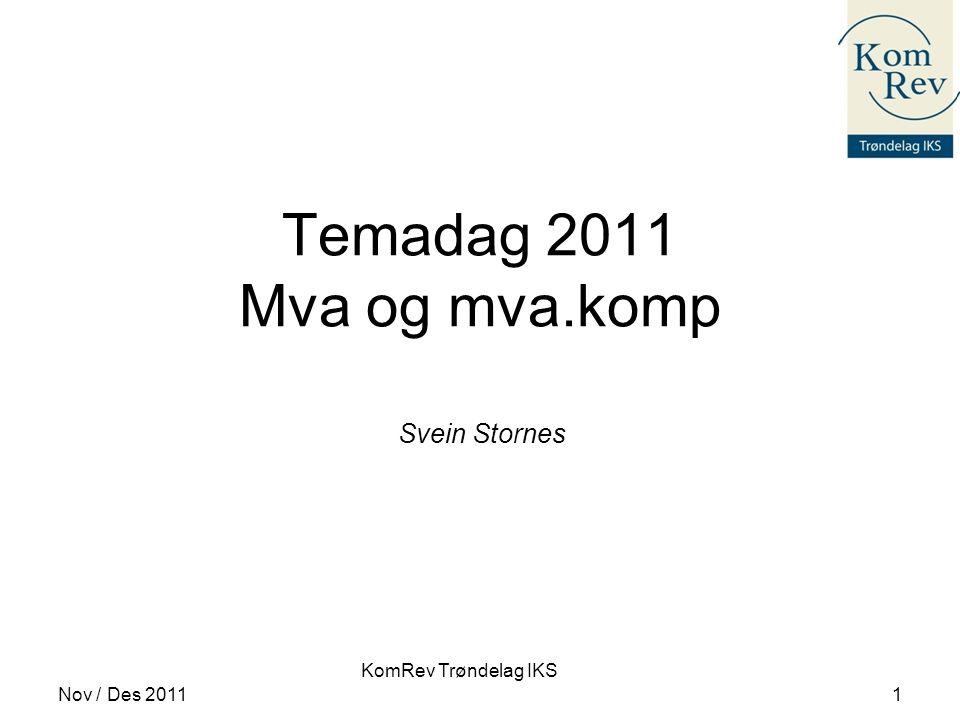 KomRev Trøndelag IKS Nov / Des 2011 2 OVERSIKT •Justering av inngående merverdiavgift / dokumentasjon / regnskapsføring •Andre forhold / nyheter / avklaringer