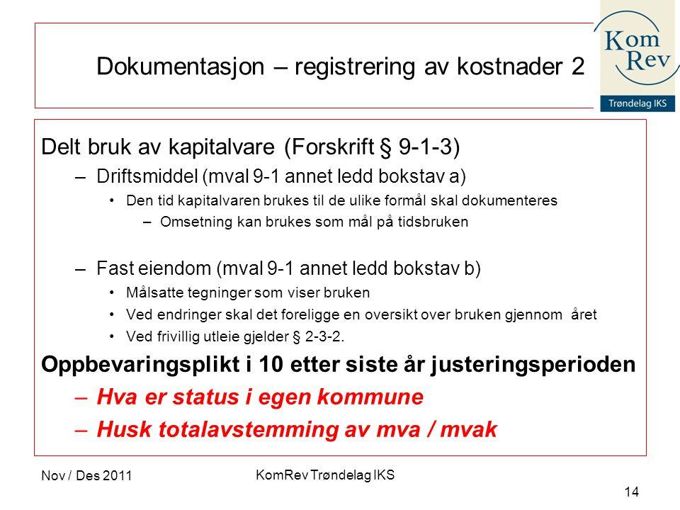 KomRev Trøndelag IKS Dokumentasjon – registrering av kostnader 2 Delt bruk av kapitalvare (Forskrift § 9-1-3) –Driftsmiddel (mval 9-1 annet ledd bokst