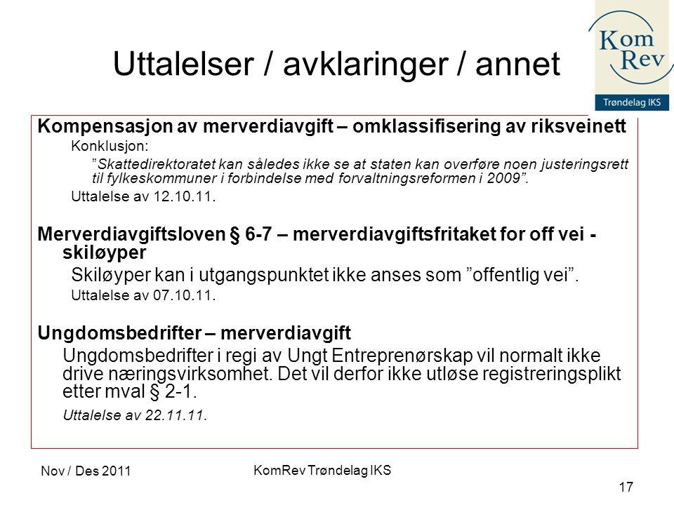 """KomRev Trøndelag IKS Nov / Des 2011 17 Uttalelser / avklaringer / annet Kompensasjon av merverdiavgift – omklassifisering av riksveinett Konklusjon: """""""