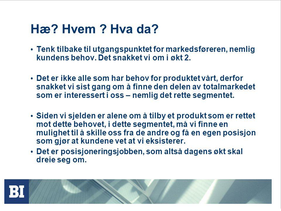 Kjernen i markedsføring: • Segmentering, målgruppebestemmelse og posisjonering er kjerneaktiviteter i markedsføring. • Posisjonering innebærer å desig