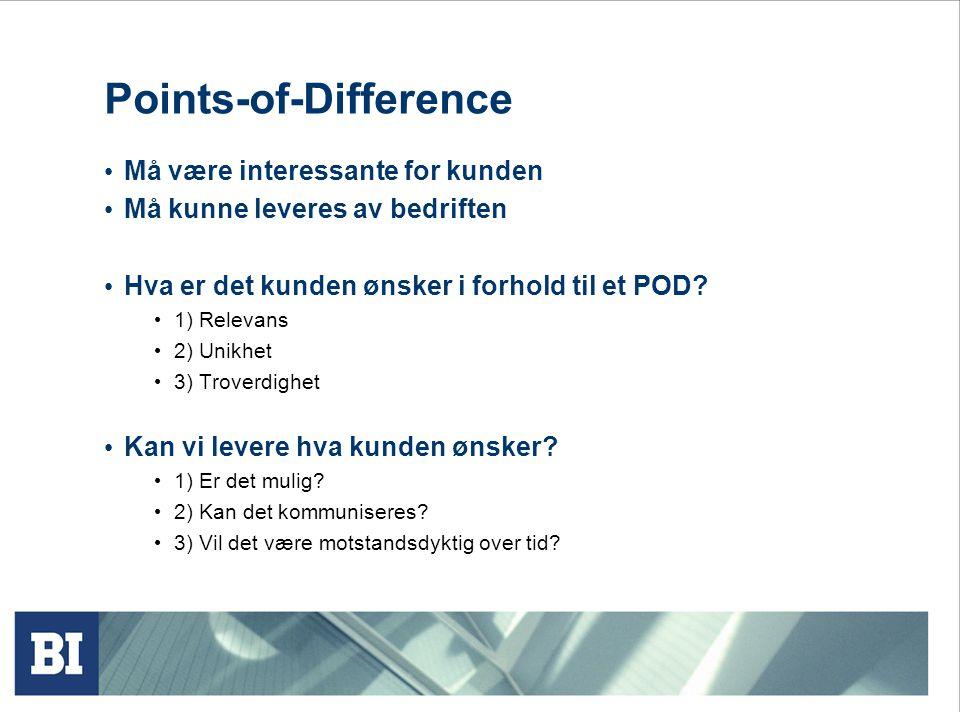 """• For å oppnå et Point-of-Parity må et tilstrekkelig antall kunder tro at produktet er """"godt nok"""" på denne egenskapen. • For Point-of-Difference derim"""