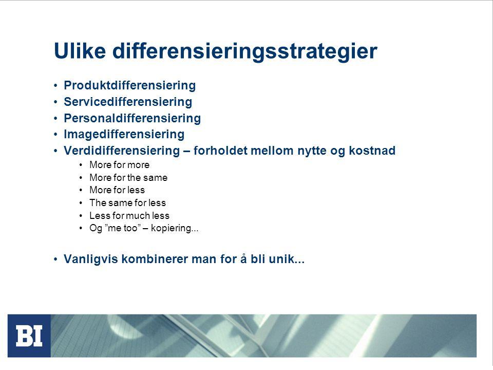 Differensiering • Posisjonering går ut på å formidle til kunden en bærende ide om hvordan produktet/merket er. • Differensiering innebærer å formidle