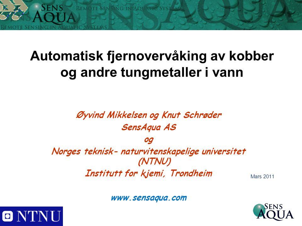 Automatisk fjernovervåking av kobber og andre tungmetaller i vann Øyvind Mikkelsen og Knut Schrøder SensAqua AS og Norges teknisk- naturvitenskapelige