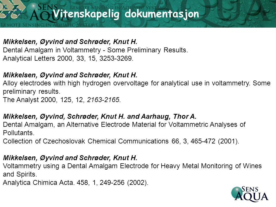 Mikkelsen, Øyvind and Schrøder, Knut H. Dental Amalgam in Voltammetry - Some Preliminary Results. Analytical Letters 2000, 33, 15, 3253-3269. Mikkelse