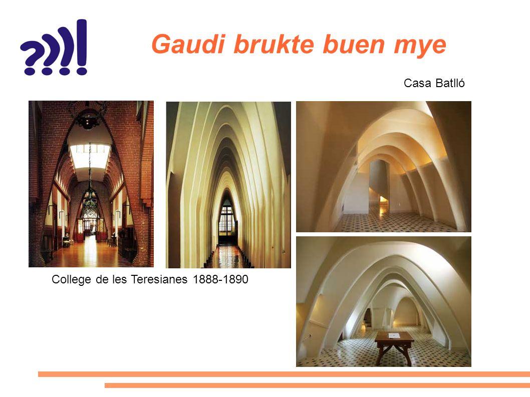 Gaudi brukte buen mye College de les Teresianes 1888-1890 Casa Batlló