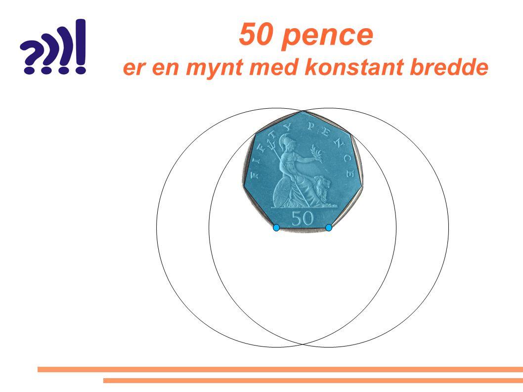 50 pence er en mynt med konstant bredde