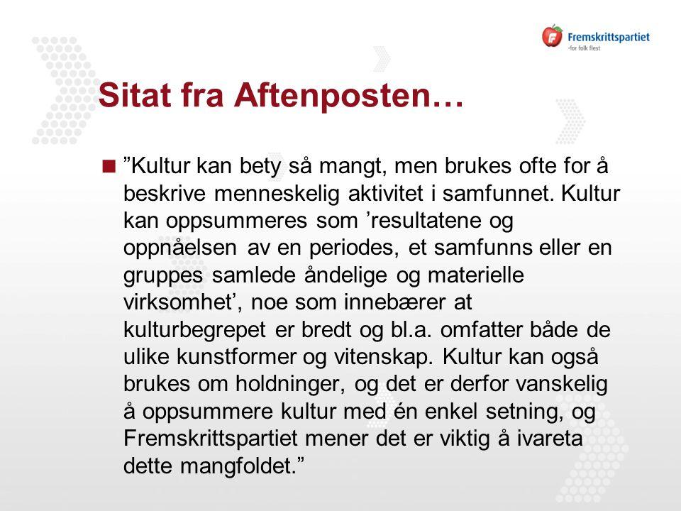 Sitat fra Aftenposten…  Kultur kan bety så mangt, men brukes ofte for å beskrive menneskelig aktivitet i samfunnet.