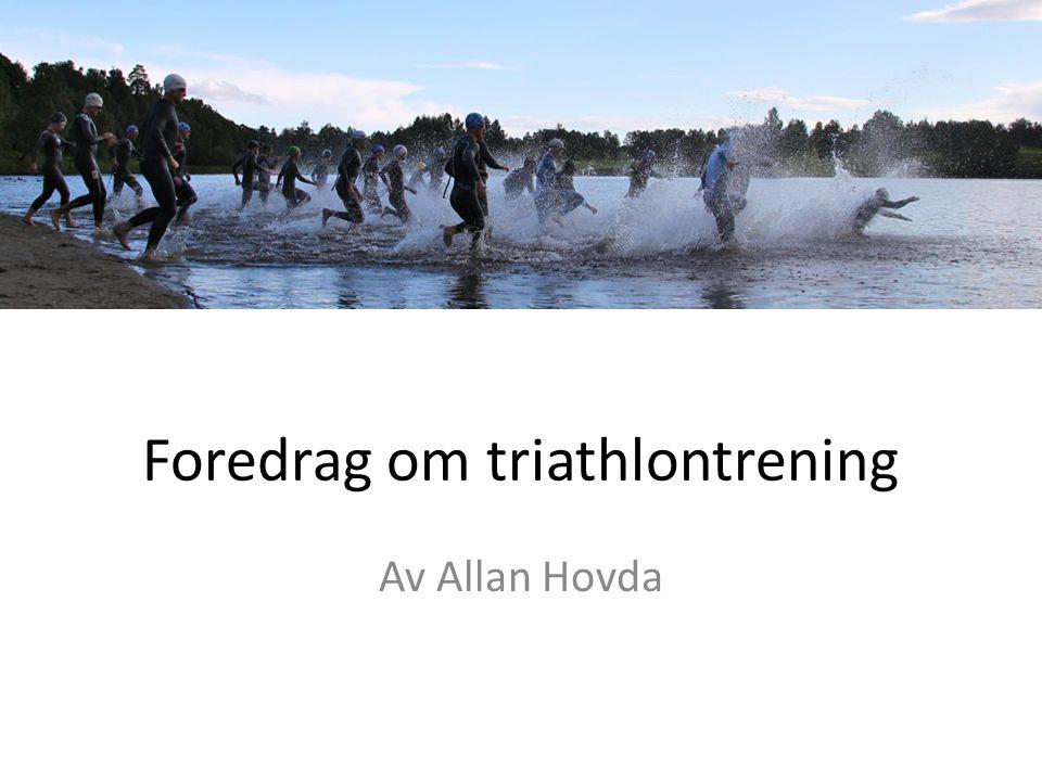 Foredrag om triathlontrening Av Allan Hovda