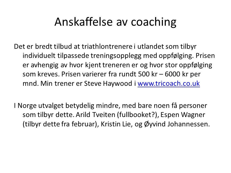 Anskaffelse av coaching Det er bredt tilbud at triathlontrenere i utlandet som tilbyr individuelt tilpassede treningsopplegg med oppfølging. Prisen er