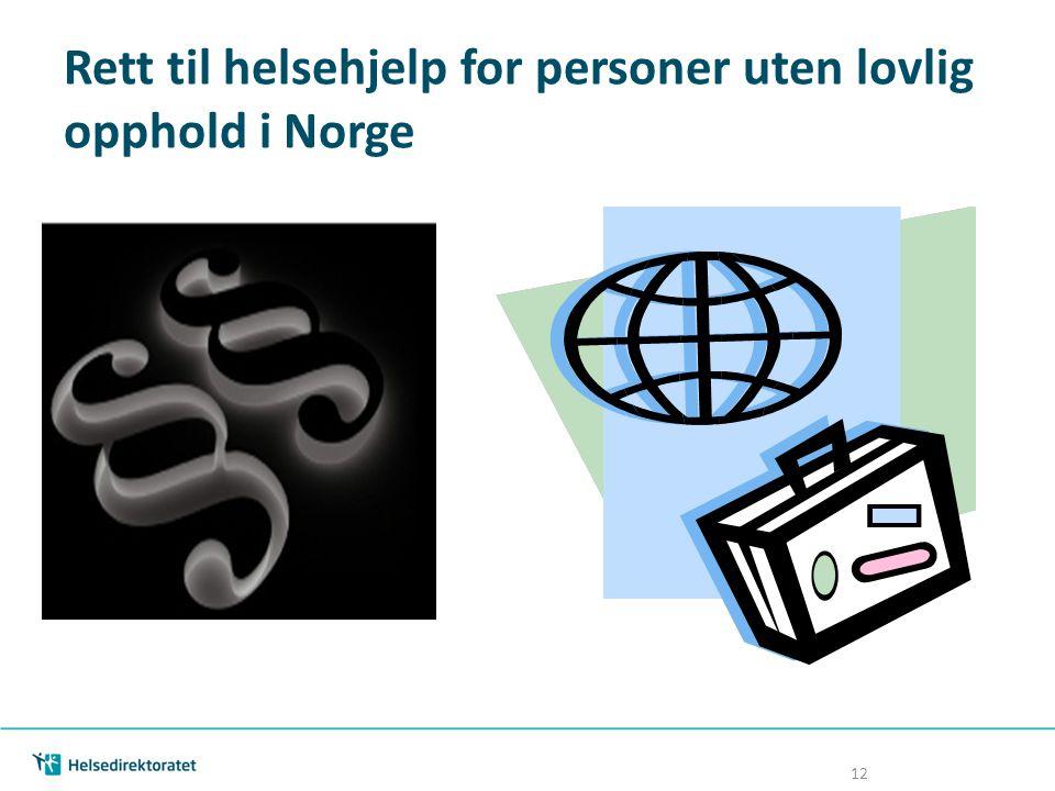Rett til helsehjelp for personer uten lovlig opphold i Norge 12