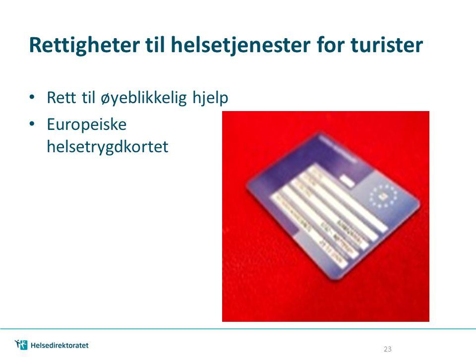 Rettigheter til helsetjenester for turister Rett til øyeblikkelig hjelp Europeiske helsetrygdkortet 23
