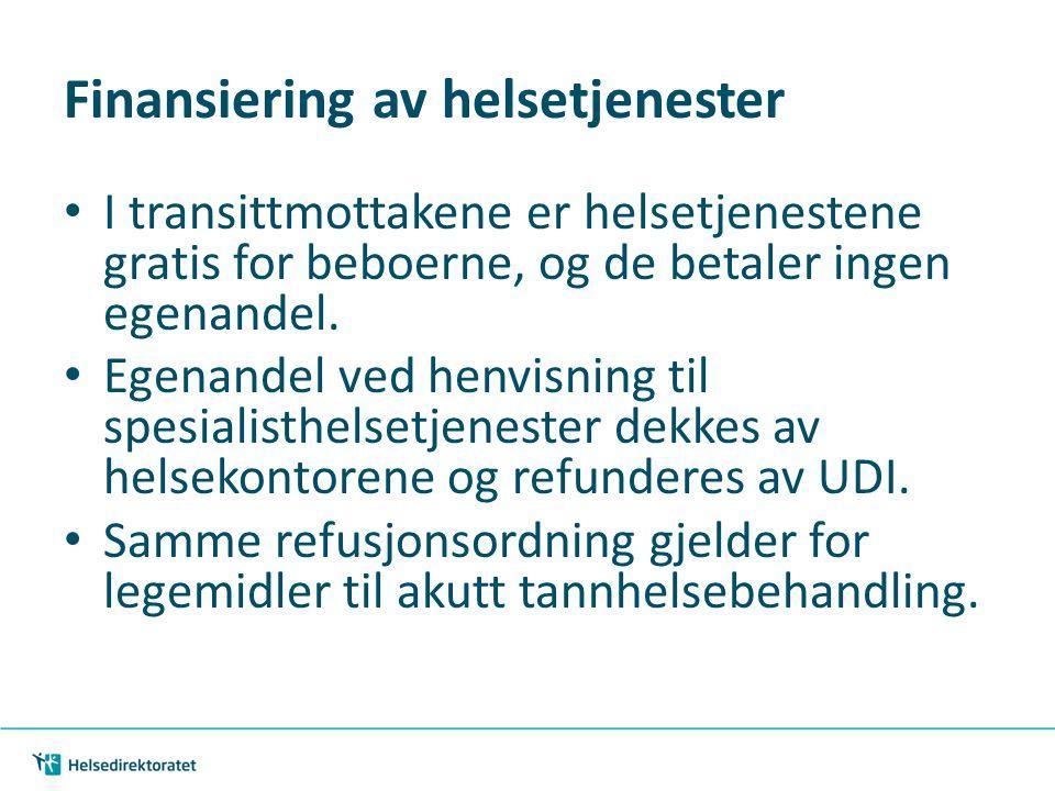 | 33 Finansiering av helsetjenester I transittmottakene er helsetjenestene gratis for beboerne, og de betaler ingen egenandel. Egenandel ved henvisnin