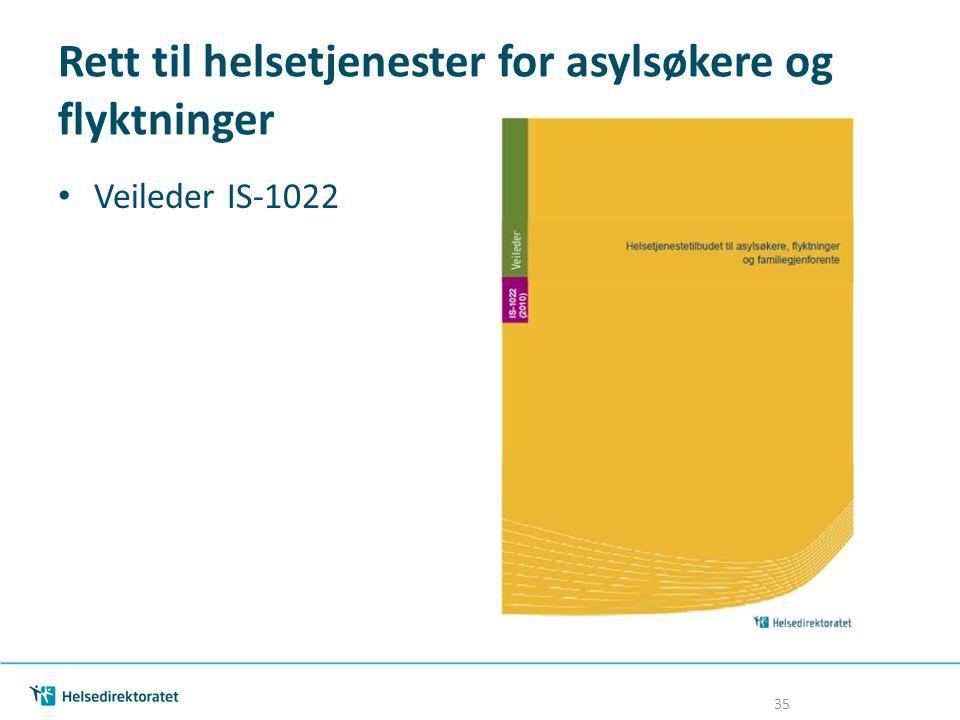 Rett til helsetjenester for asylsøkere og flyktninger Veileder IS-1022 35