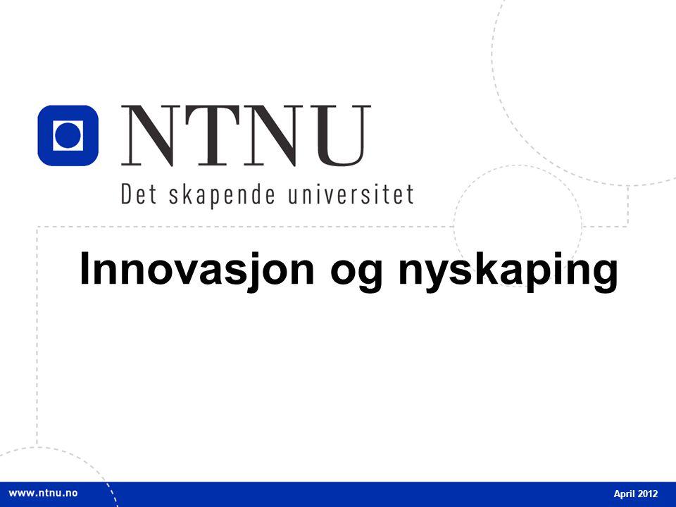 1 Innovasjon og nyskaping April 2012