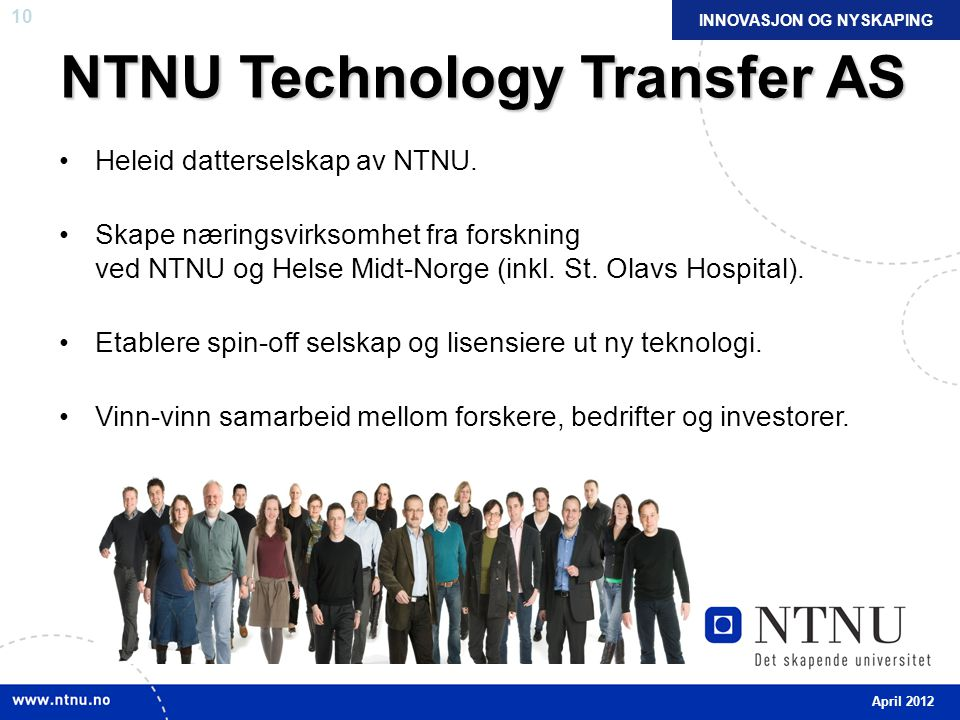 10 NTNU Technology Transfer AS Heleid datterselskap av NTNU.