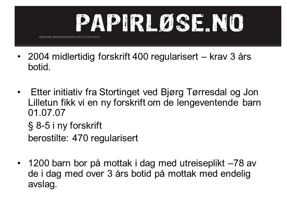 2004 midlertidig forskrift 400 regularisert – krav 3 års botid. Etter initiativ fra Stortinget ved Bjørg Tørresdal og Jon Lilletun fikk vi en ny forsk