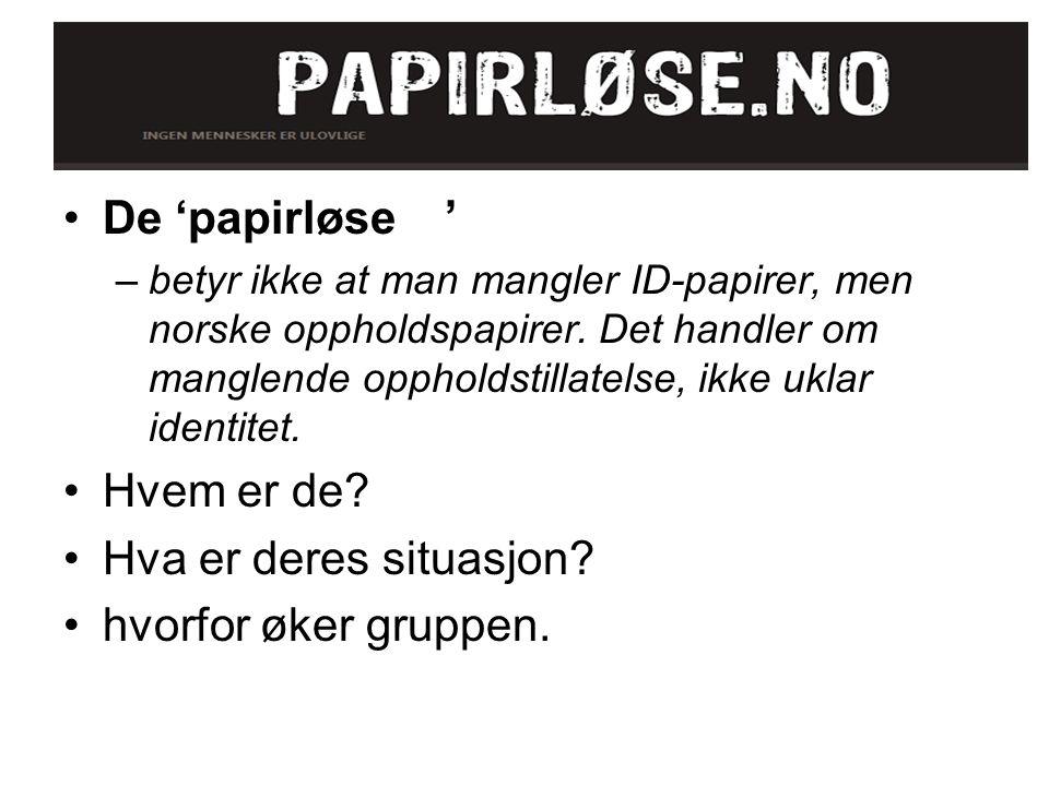 De 'papirløse' g' –betyr ikke at man mangler ID-papirer, men norske oppholdspapirer. Det handler om manglende oppholdstillatelse, ikke uklar identitet