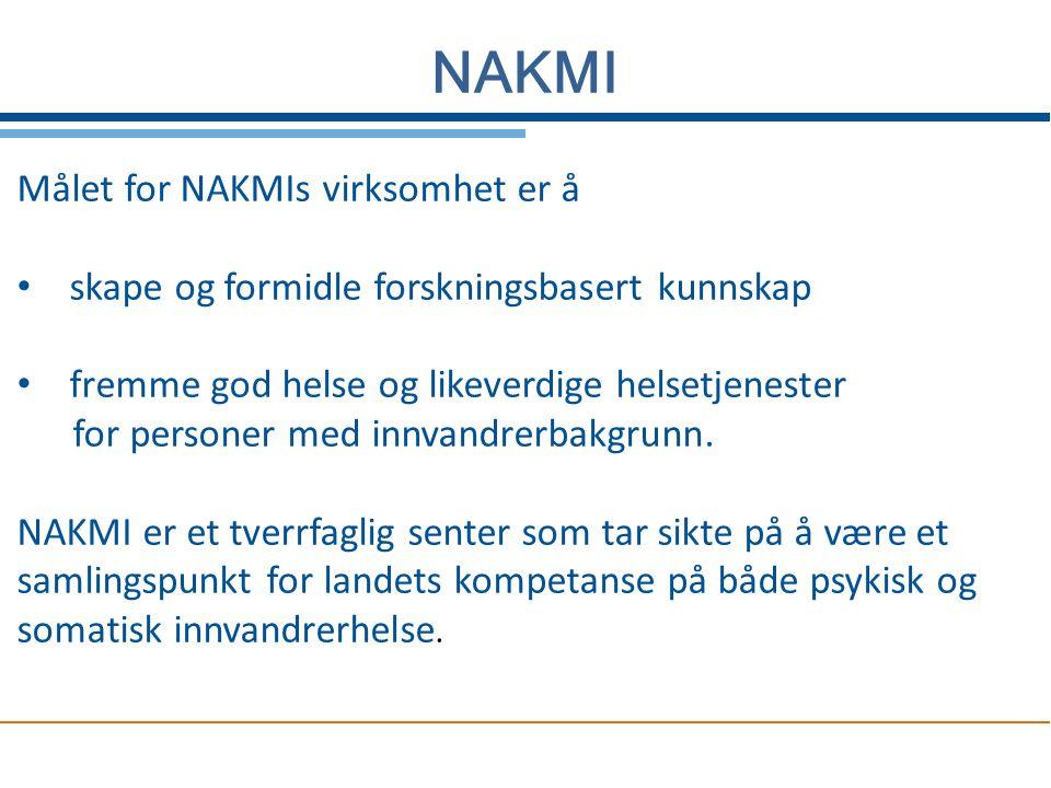 Målet for NAKMIs virksomhet er å skape og formidle forskningsbasert kunnskap fremme god helse og likeverdige helsetjenester for personer med innvandre