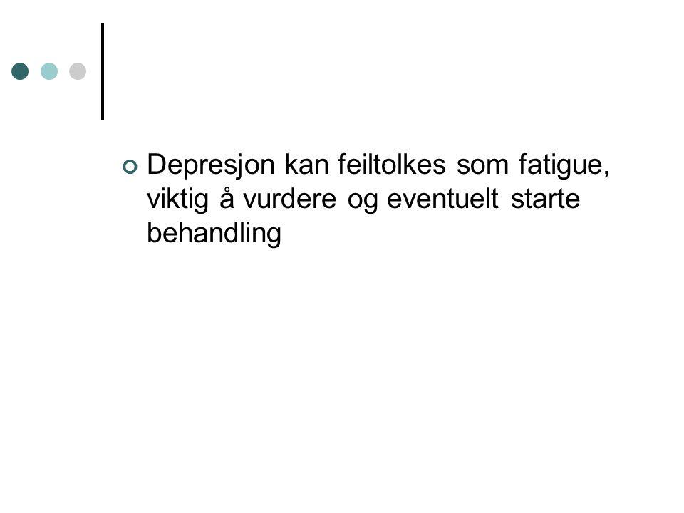 Depresjon kan feiltolkes som fatigue, viktig å vurdere og eventuelt starte behandling