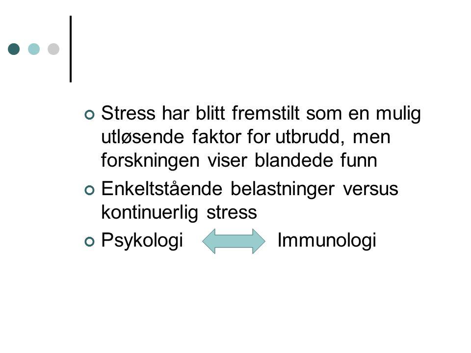 Stress har blitt fremstilt som en mulig utløsende faktor for utbrudd, men forskningen viser blandede funn Enkeltstående belastninger versus kontinuerl