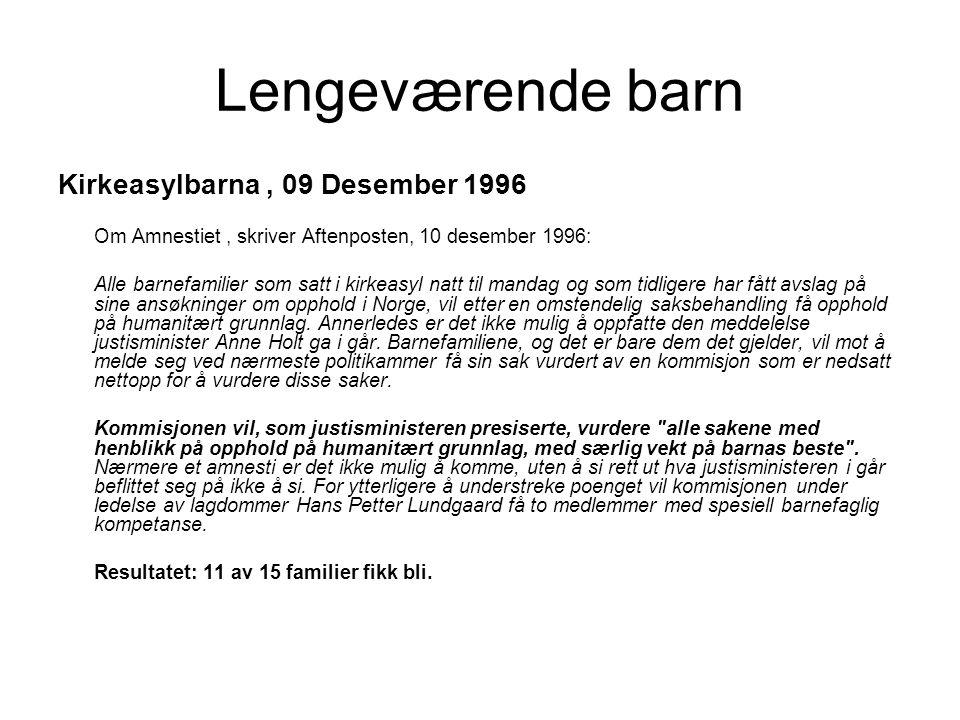 Lengeværende barn I 2004 ble det foreslått fra Stortinget, V/Heikki Holmås, Audun Bjørlo Lysbakken, Magnhild Meltveit Kleppa og Rune J Skjælaaen om å løse situasjonen for de lengeværende barna i mottak.