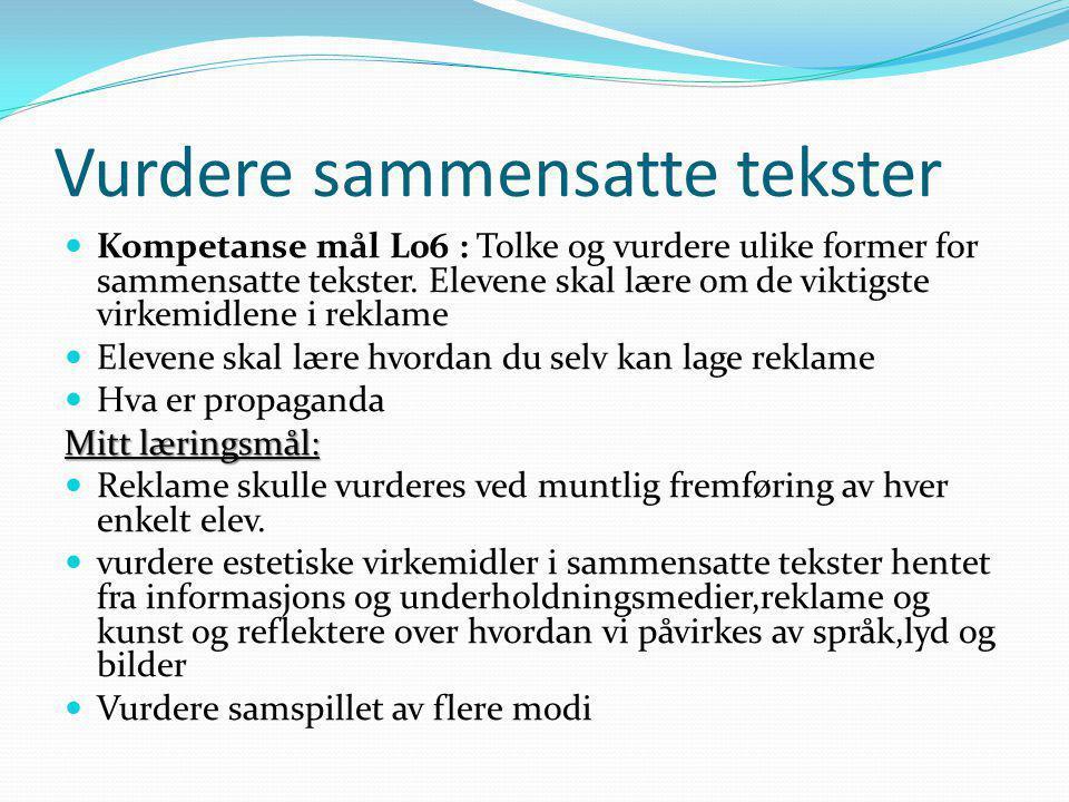 Vurdere sammensatte tekster Kompetanse mål L06 : Tolke og vurdere ulike former for sammensatte tekster.