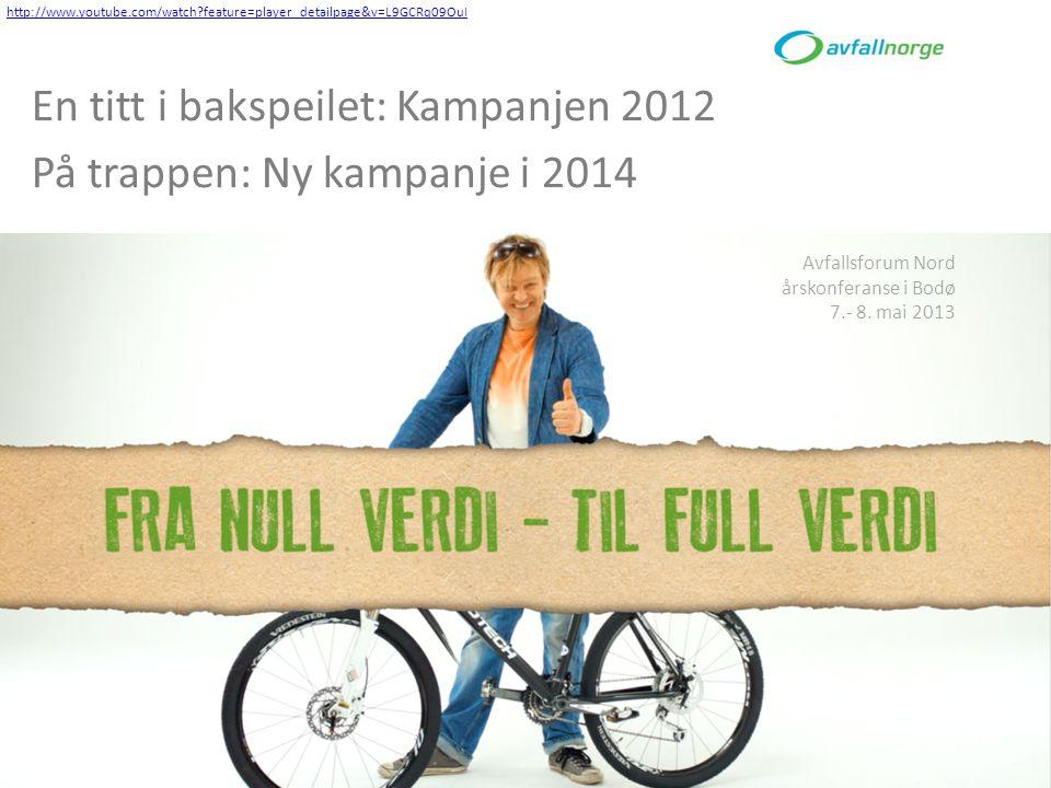 En titt i bakspeilet: Kampanjen 2012 På trappen: Ny kampanje i 2014 Avfallsforum Nord årskonferanse i Bodø 7.- 8.