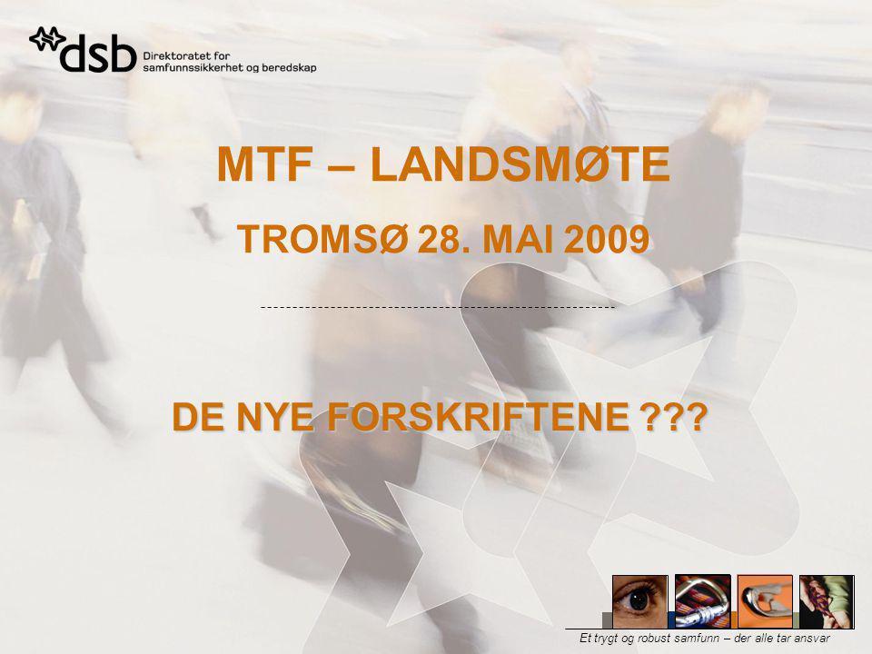 Et trygt og robust samfunn – der alle tar ansvar MTF – LANDSMØTE TROMSØ 28.