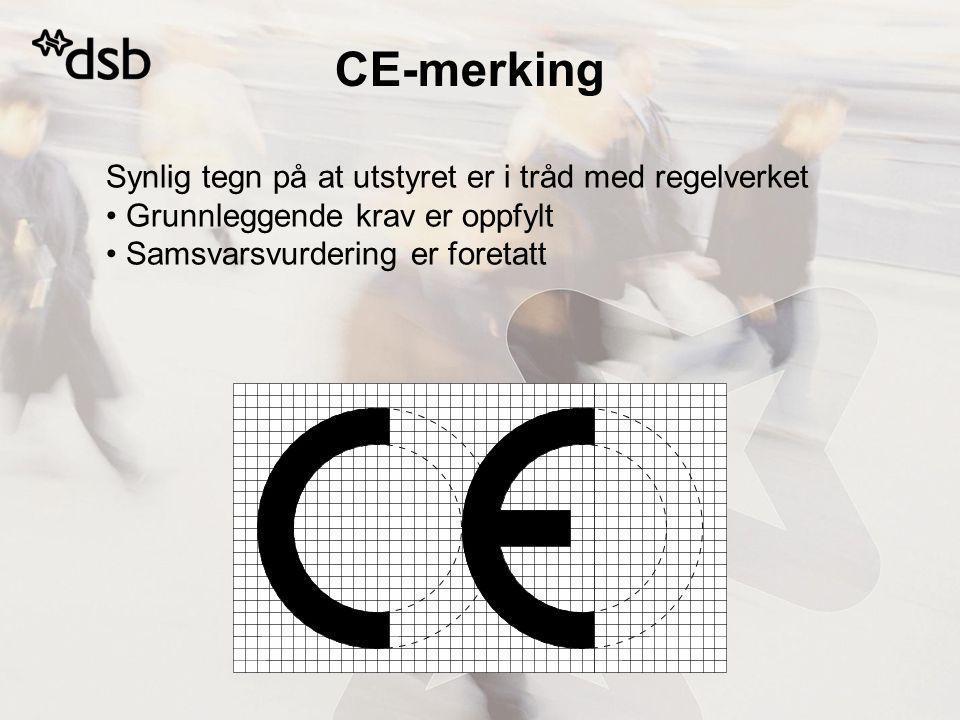 CE-merking Synlig tegn på at utstyret er i tråd med regelverket Grunnleggende krav er oppfylt Samsvarsvurdering er foretatt