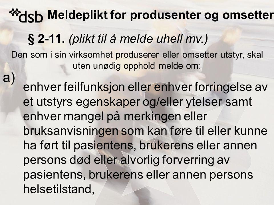 Meldeplikt for produsenter og omsettere § 2-11.