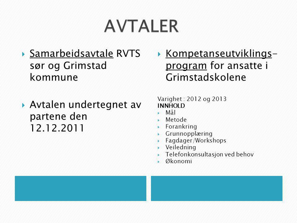  Samarbeidsavtale RVTS sør og Grimstad kommune  Avtalen undertegnet av partene den 12.12.2011  Kompetanseutviklings- program for ansatte i Grimstad