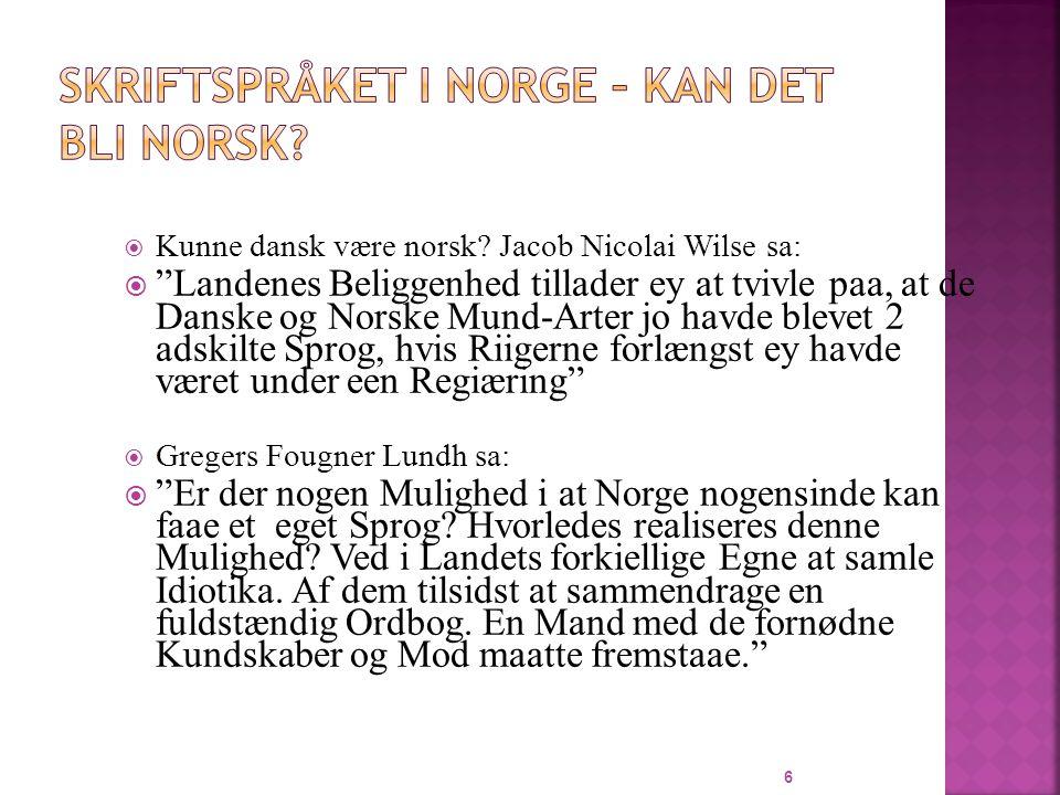  Kunne dansk være norsk.