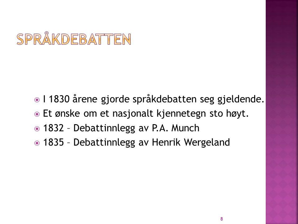  I 1830 årene gjorde språkdebatten seg gjeldende.