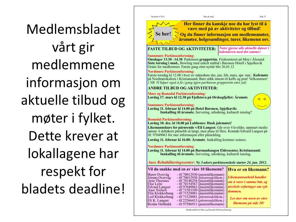 Medlemsbladet vårt gir medlemmene informasjon om aktuelle tilbud og møter i fylket.