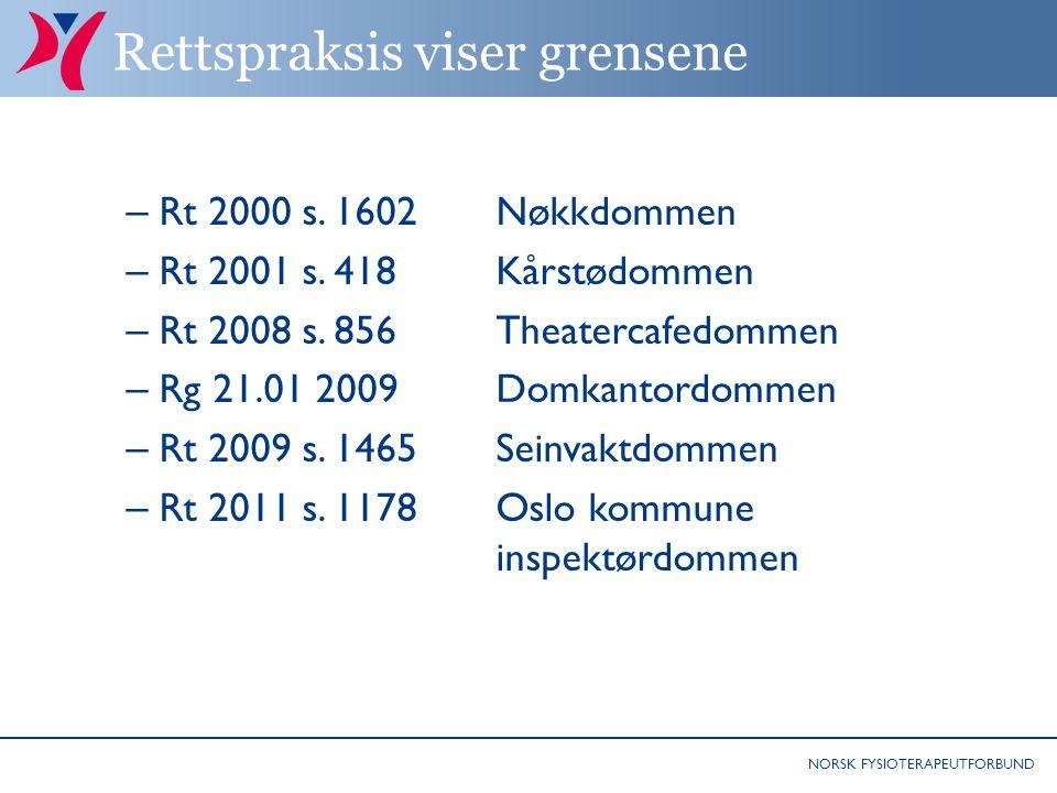 NORSK FYSIOTERAPEUTFORBUND Rettspraksis viser grensene – Rt 2000 s.