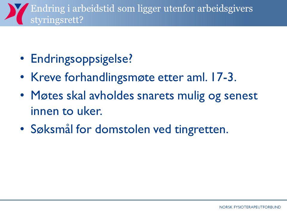 NORSK FYSIOTERAPEUTFORBUND Endring i arbeidstid som ligger utenfor arbeidsgivers styringsrett.