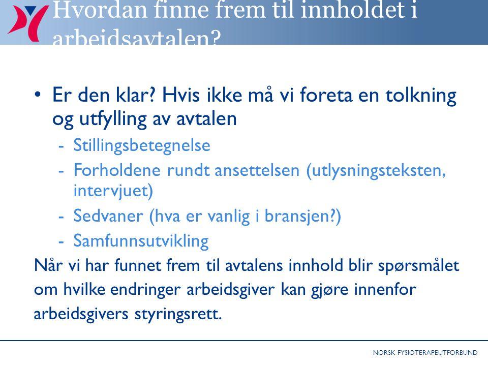 NORSK FYSIOTERAPEUTFORBUND Hvordan finne frem til innholdet i arbeidsavtalen.