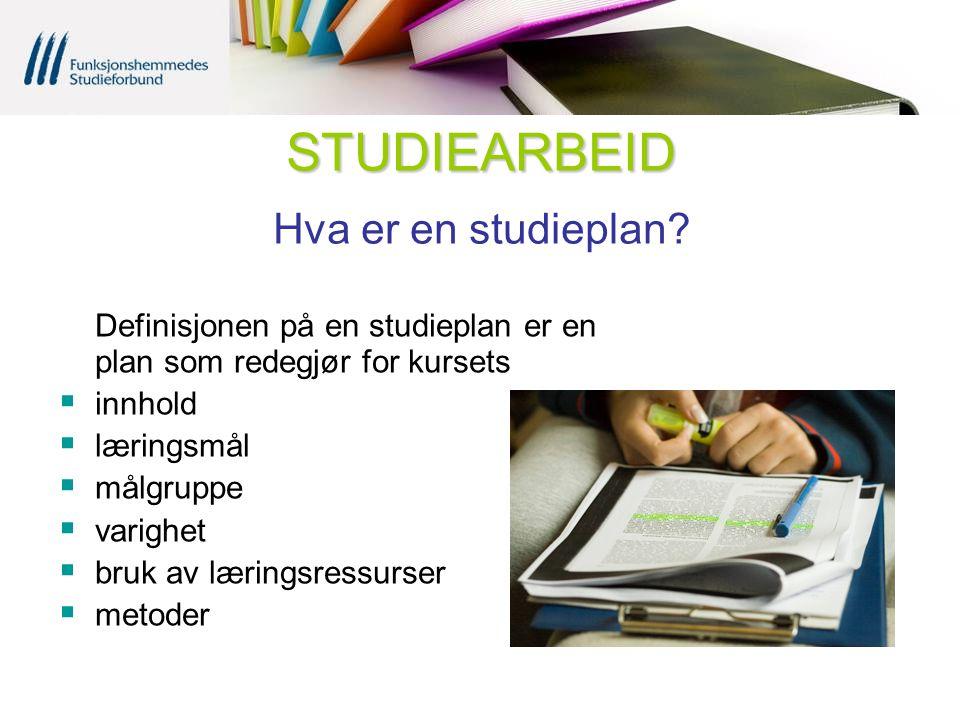 STUDIEARBEID STUDIEARBEID Hva er en studieplan? Definisjonen på en studieplan er en plan som redegjør for kursets  innhold  læringsmål  målgruppe 