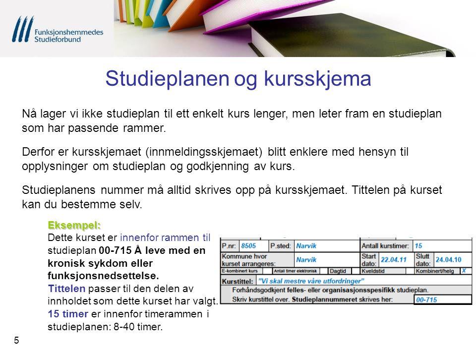 5 Studieplanen og kursskjema Nå lager vi ikke studieplan til ett enkelt kurs lenger, men leter fram en studieplan som har passende rammer. Derfor er k