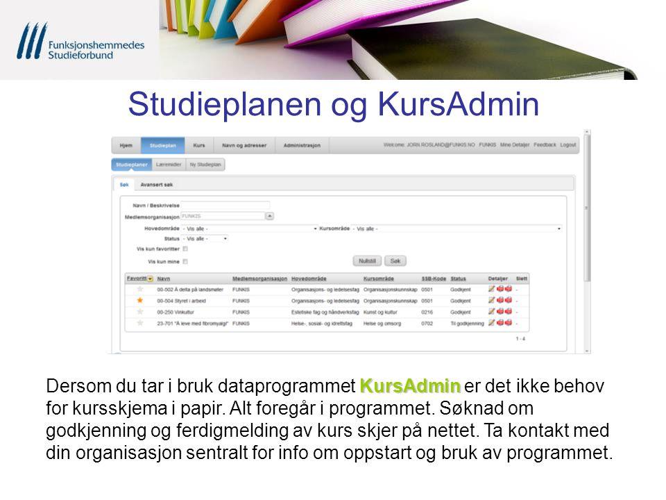 Studieplanen og KursAdmin KursAdmin Dersom du tar i bruk dataprogrammet KursAdmin er det ikke behov for kursskjema i papir. Alt foregår i programmet.