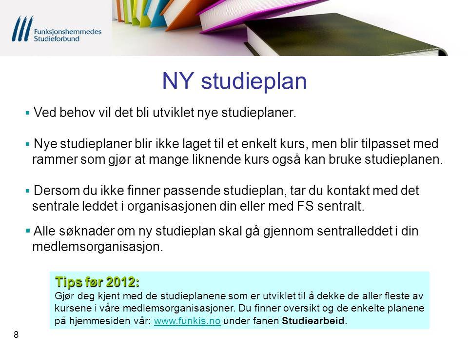 8 NY studieplan  Ved behov vil det bli utviklet nye studieplaner.  Nye studieplaner blir ikke laget til et enkelt kurs, men blir tilpasset med ramme