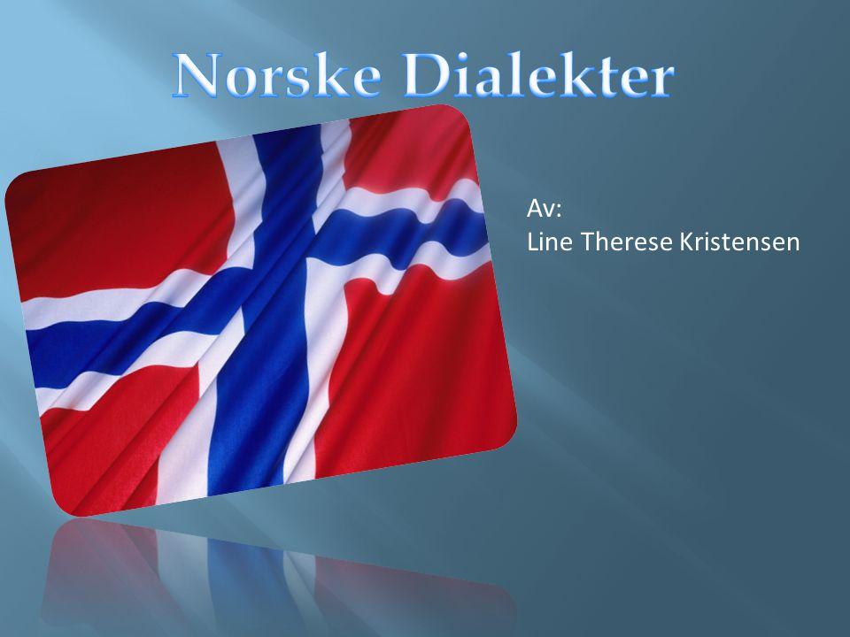 Del 2: Nordnorsk Del 3: Trøndersk Del 4: Vestlandsk Del 5: Østlandsk Del 1: Forskjellen på dialektene!