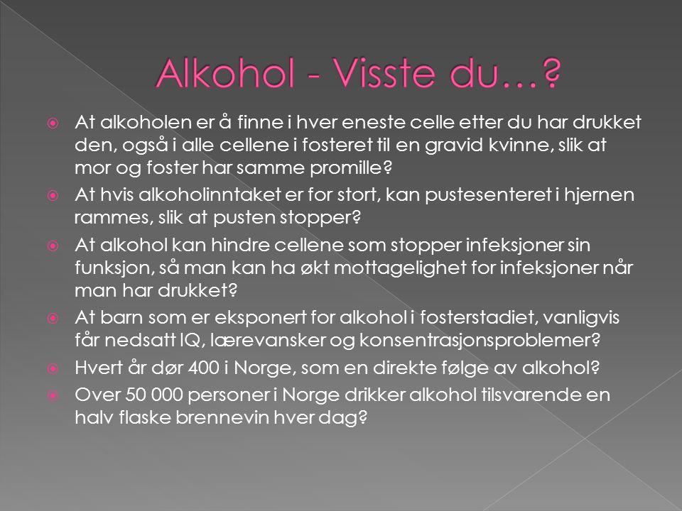  At alkoholen er å finne i hver eneste celle etter du har drukket den, også i alle cellene i fosteret til en gravid kvinne, slik at mor og foster har