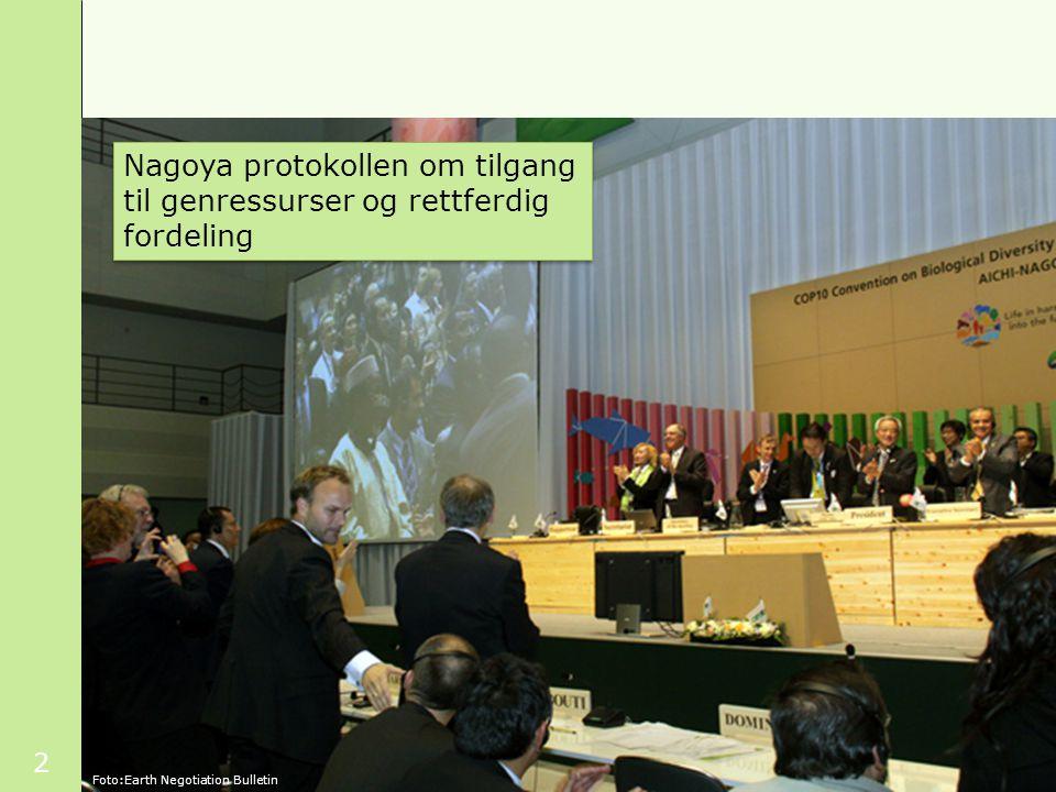 2 Foto: Erling Svendsen Foto:Earth Negotiation Bulletin Nagoya protokollen om tilgang til genressurser og rettferdig fordeling