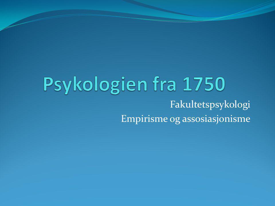 Fakultetspsykologi Empirisme og assosiasjonisme